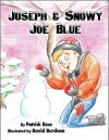 Joseph & Snowy Joe Blue - Patrick Ross, David Burcham