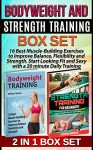 Bodyweight and Strength Training Box Set: 16 Best Muscle-Building Exercises to Improve Balance, Flexibility and Strength. Start Looking Fit and Sexy with ... for beginners, bodyweight training bible) - William Thomas, Jeffrey Morales