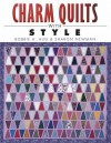 Charm Quilts with Style - Bobbie A. Aug, Sharon Newman
