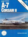 Colors and Markings of the A-7 Corsair II: Part III, USAF and ANG Versions - Bert Kinzey, Ray Leader