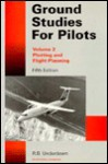 Ground Studies for Pilots: Plotting and Flight Planning (Ground Studies for Pilots, Vol. 3) - R.B. Underdown, H.A. Parmar