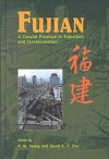 Fujian: A Coastal Province In Transition And Transformation (Academic Monograph On China Studies) - Yue-Man Yeung, David K. Y. Chu