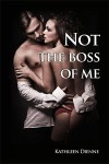 Not the Boss of Me (The Morning After #2) - Kathleen Dienne