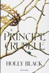 Il principe crudele - Holly Black, K. Jennings