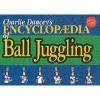 Charlie Dancey's Encyclopaedia of Ball Juggling - Charlie Dancey