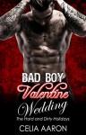 Bad Boy Valentine Wedding (The Hard and Dirty Holidays) - Celia Aaron