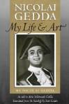 Nicolai Gedda: My Life and Art - Nicolai Gedda, Tom Geddes, Aino S. Gedda