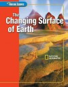 Glencoe Science: The Changing Surface Of Earth, Student Edition (Glencoe Science) - Glencoe/McGraw-Hill