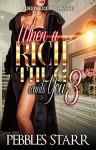 When a Rich Thug Wants You 3 - Pebbles Starr, Micah Shipp