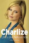 Charlize: Life's One Helluva Ride - Chris Karsten