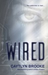 Wired - Caytlyn Brooke