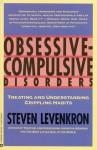Obsessive Compulsive Disorders: Treating and Understanding Crippling Habits - Steven Levenkron