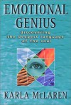 Emotional Genius : Discovering the Deepest Language of the Soul - Karla McLaren