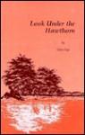 Look Under the Hawthorn - Ellen Frye