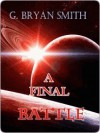 A Final Battle - G. Bryan Smith
