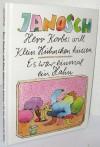 Herr Korbes will Klein Hühnchen küssen / Es war einmal ein Hahn - Janosch