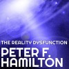 The Reality Dysfunction: Night's Dawn Trilogy, Book 1 - Tantor Audio, Peter F. Hamilton, John Lee