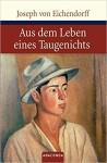 Aus dem Leben eines Taugenichts (Große Klassiker zum kleinen Preis) - Joseph von Eichendorff