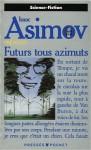 Futurs tous azimuts - Isaac Asimov