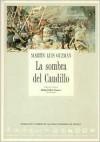La Sombra del Caudillo - Martín Guzmán