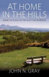 At Home in the Hills: Sense of Place in the Scottish Borders - John N. Gray