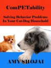 Dog & Cat ComPETability: Building A Peaceable Kingdom - Amy Shojai