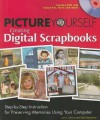 Picture Yourself Creating Digital Scrapbooks - Lori J. Davis, Sally Beacham
