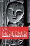 Noirs tatouages - Val McDermid