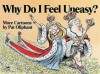 Why Do I Feel Uneasy?: More Cartoons by Pat Oliphant - Pat Oliphant
