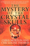 The Mystery of the Crystal Skulls - Chris Morton, Ceri Louise Thomas