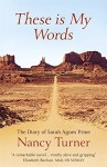 These is My Words: The Diary of Sarah Agnes Prine, 1881-1901 by Nancy Turner (5-Jun-2014) Paperback - Nancy Turner