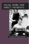 Social work and direct payments - Jon Glasby, Rosemary Littlechild