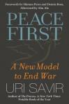 Peace First: A New Model to End War - Uri Savir, Abu Ala, Shimon Peres, Dennis Ross