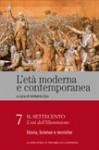 L'età moderna e contemporanea: Il Settecento - L'età dell'Illuminismo: Storia, scienze e tecniche - vol.7 - Umberto Eco