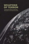Weapons of Terror: Freeing the World of Nuclear Biological and Chemical Arms - United Nations Dept