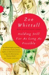 Holding Still for as Long as Possible - Zoe Whittall