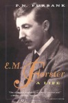E. M. Forster: A Life - P.N. Furbank