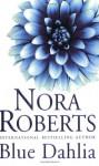Blue Dahlia - Nora Roberts