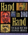 Hand in Hand: Ten Black Men Who Changed America - Andrea Davis Pinkney, Brian Pinkney