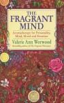 The Fragrant Mind - Valerie Ann Worwood
