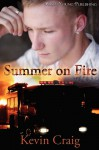 Summer On Fire - Kevin Craig