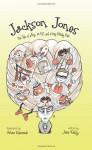 Jackson Jones, Book 1: The Tale of a Boy, an Elf, and a Very Stinky Fish - Jennifer Kelly