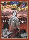Nathan Hale's Hazardous Tales: One Dead Spy - Nathan Hale