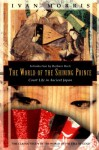 The World of the Shining Prince: Court Life in Ancient Japan - Ivan Morris, Barbara Ruch