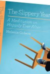 The Slippery Year - Melanie Gideon