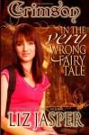 Crimson in the Very Wrong Fairy Tale - Liz Jasper