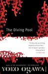 The Diving Pool (paperback) - Yōko Ogawa