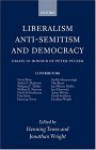 Liberalism, Anti-Semitism, and Democracy: Essays in Honour of Peter Pulzer - Jonathan Wright