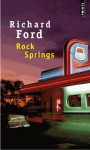 Rock Springs - Richard Ford, Brice Matthieussent