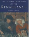 The Oxford Dictionary Of The Renaissance - Gordon Campbell